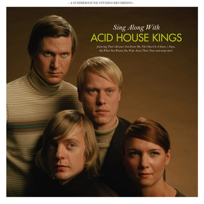 Acid House Kings – Sing Along With Acid House Kings (Deluxe Edition)