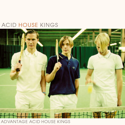 Acid House Kings – Advantage Acid House Kings (Deluxe Edition)