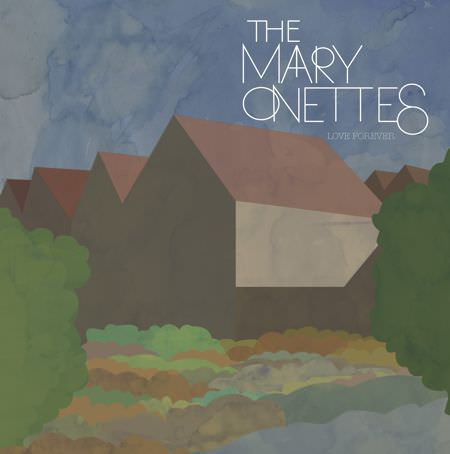 The Mary Onettes – Love Forever