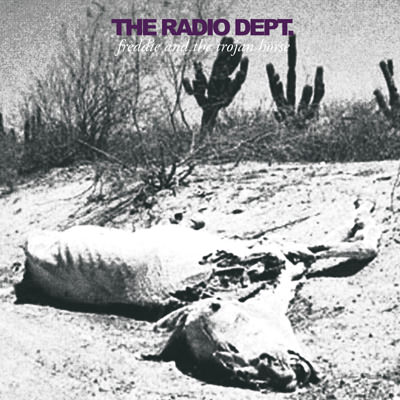 The Radio Dept. – Freddie and the Trojan Horse