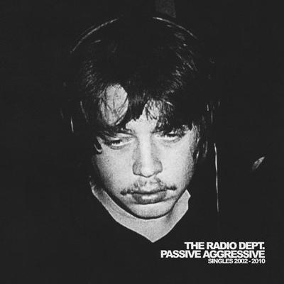 The Radio Dept. – Passive Aggressive: Singles 2002-2010