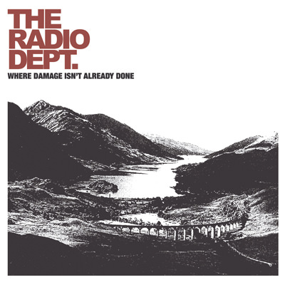 The Radio Dept. – Where Damage Isn't Already Done