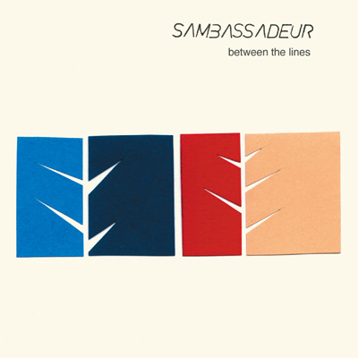 Sambassadeur – Between The Lines