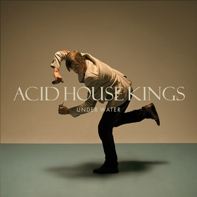 Acid House Kings – Under Water