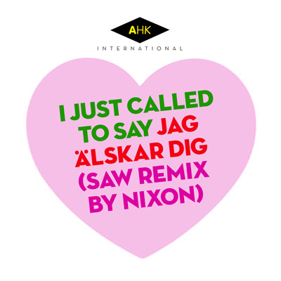Acid House Kings – I Just Called to Say Jag Älskar Dig (SAW Remix by Nixon)