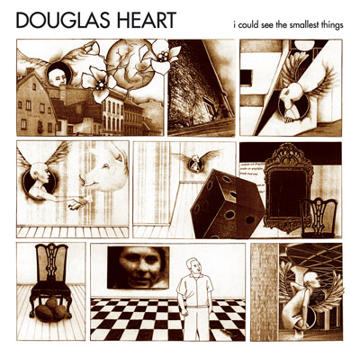Douglas Heart – I Could See the Smallest Things