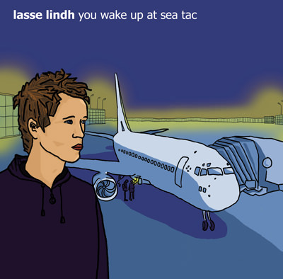 Lasse Lindh – You Wake Up At Sea Tac
