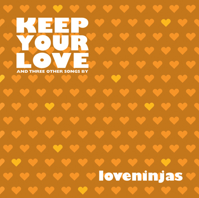 Loveninjas – Keep Your Love
