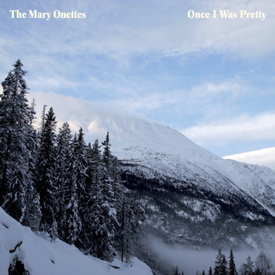 The Mary Onettes – Once I Was Pretty