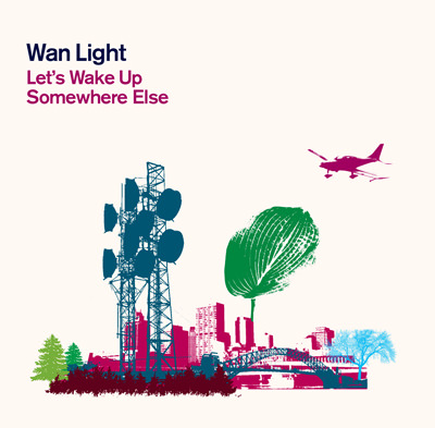 Wan Light – Let's Wake Up Somewhere Else