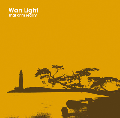 Wan Light – That Grim Reality