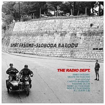 The Radio Dept – Death to Fascism