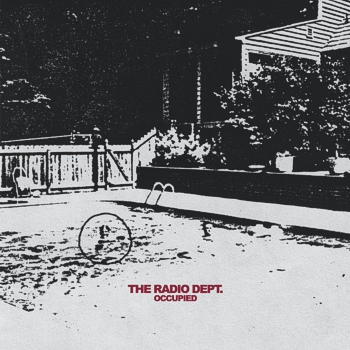 The Radio Dept. – Occupied