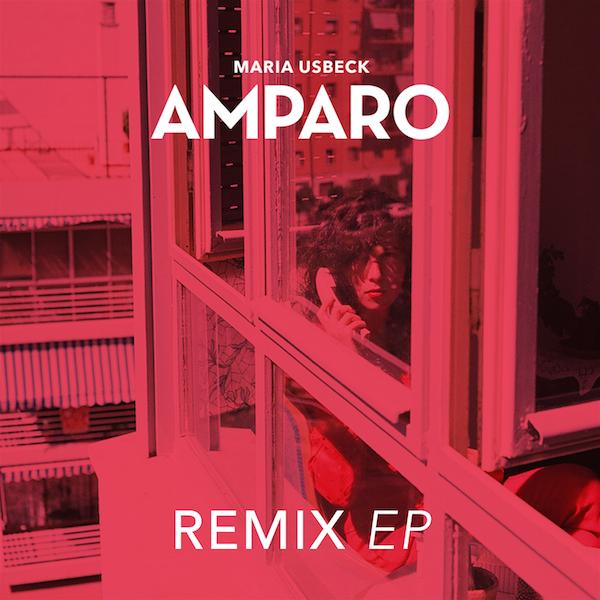 Maria Usbeck – Amparo Remix EP
