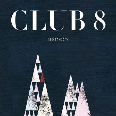 Club 8 – Above the City