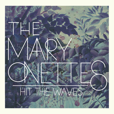The Mary Onettes – Hit the Waves