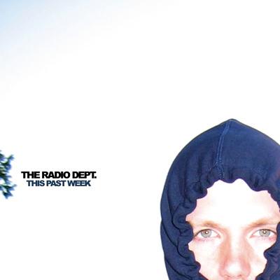 The Radio Dept. – This Past Week