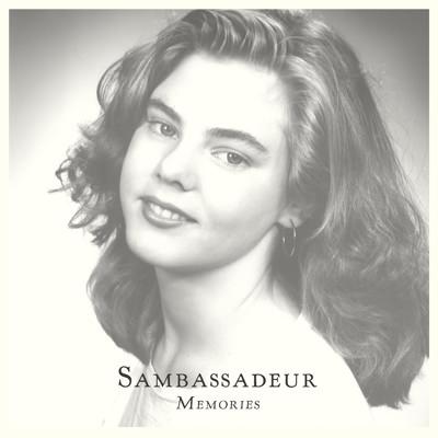 Sambassadeur – Memories / Hours away