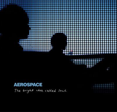 Aerospace – The Bright Idea Called Soul