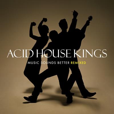 Acid House Kings – Music Sounds Better Remixed