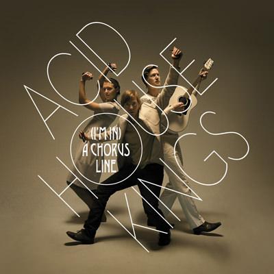 Acid House Kings – (I'm In) A Chorus Line
