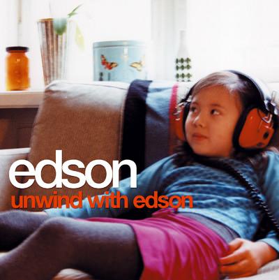 Edson – Unwind With Edson