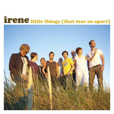 Irene – Little Things (That Tear Us Apart)
