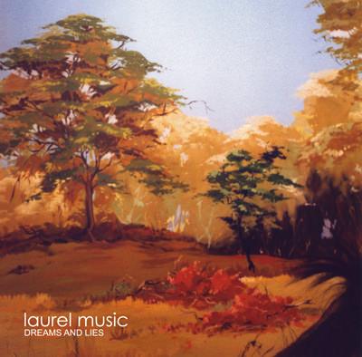 Laurel Music – Dreams and Lies