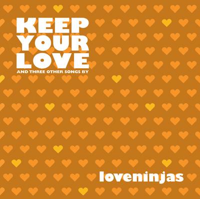 Loveninjas – Keep Your Love