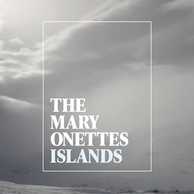 The Mary Onettes – Islands