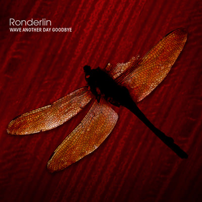 Ronderlin – Wave Another Day Goodbye