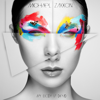Michael Zaxxon – My body is dead